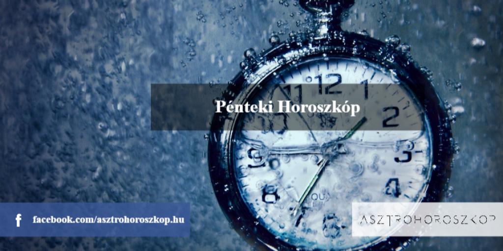Pénteki Horoszkóp